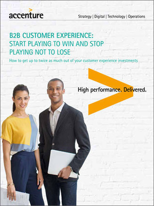 B2B Customer Experience – Play to Win – Accenture | Selfun start | Scoop.it