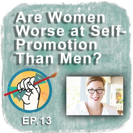 Are Women Worse at Self-Promotion Than Men? (The Abundant Artist) | Artdictive Habits : Sustainable Lifestyle | Scoop.it
