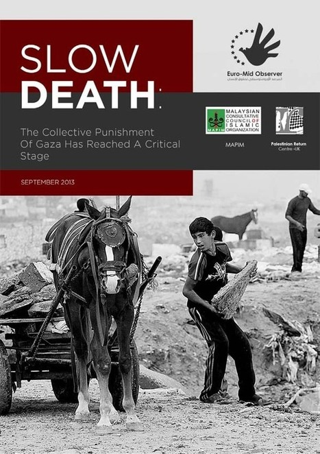 SLOW DEATH: International report says collective punishment of Gaza has reached critical stage - Incl. Full Report | Occupied Palestine | Scoop.it