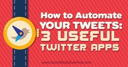 How to Automate Your Tweets: 3 Useful Twitter Apps | SEO Tips, Advice, Help | Scoop.it