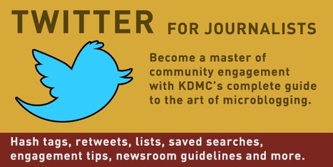 Twitter for Journalists | Knight Digital Media Center | (SPAN) Research List on Citizen Journalism and Media Activism | Scoop.it
