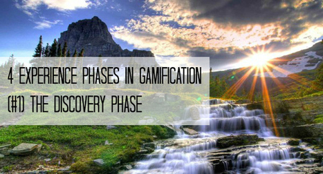 4 Experience Phases in Gamification | #Gamification | Serious Game | Scoop.it