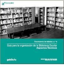 Guía para la organización de la biblioteca escolar Aspectos técnicos. Documentos de bibleduc n.º 3. Buenos Aires, Ministerio de Educación, BNM | RECURSOS PARA EDUCACIÓN Y BIBLIOTECAS | Scoop.it