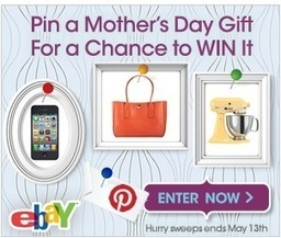 eBay Runs Mothers Day Sweepstakes on Twitter, Facebook and Pinterest | Everything Pinterest | Scoop.it