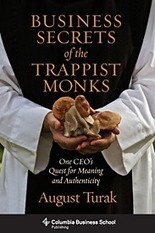 Business Secrets of the Trappist Monks: One CEO's Quest for Meaning and Authenticity | Meaning and enterprise | Scoop.it