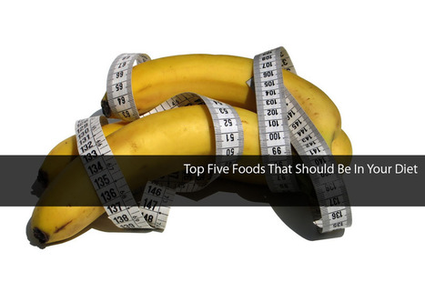 Top Five Foods That Should Be In Your Diet | Health Wellness And Fitness.com | Scoop.it