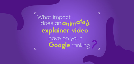 What impact does an animated explainer video have on your Google ranking | Presentation Design Services and Character Animation Video | Scoop.it