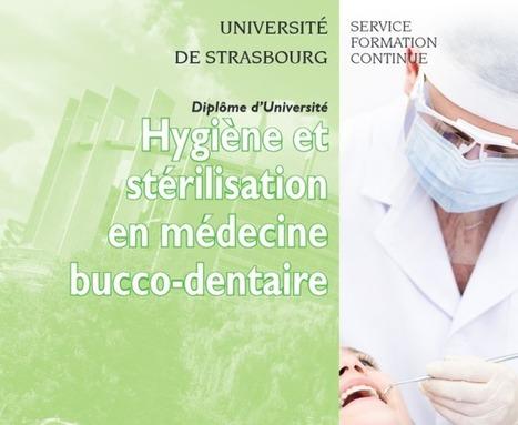 Diplôme Universitaire hygiène et stérilisation en médecine bucco-dentaire – La Stérilisation médicale | La Stérilisation Médicale | Scoop.it