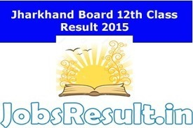 JAC Jharkhand Board 12th Results 2015 Declared Check Now | JobsResult.in | Scoop.it