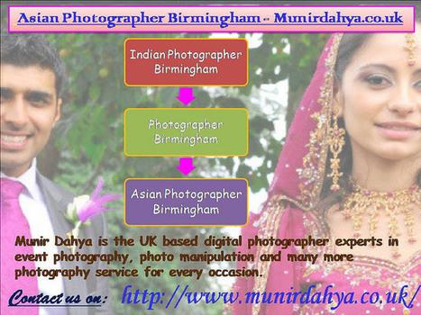 Asian photographer birmingham - Munirdahya.co.uk | Munirdahya.co.uk | Scoop.it