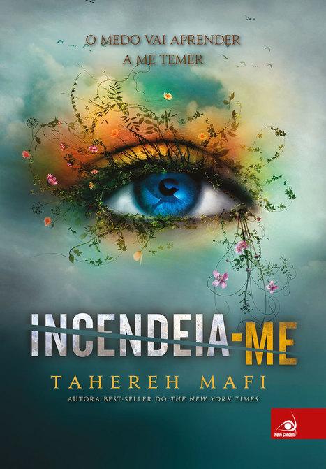 Incendeia-me, de Tahereh Mafi #3 - E O MUNDO TERMINOU EM LIVROS | Ficção científica literária | Scoop.it