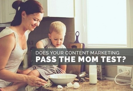 Jay Baer Keynote: Does Your #ContentMarketing Pass the Mom Test? — Medium | Public Relations & Social Media Insight | Scoop.it