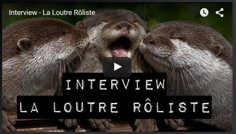 Interview de la Loutre Rôliste | Jeux de Rôle | Scoop.it