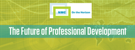 NMC On the Horizon > The Future of Professional Development | 3D Virtual-Real Worlds: Ed Tech | Scoop.it