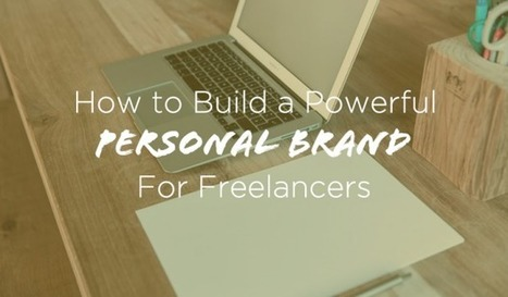 Personal Branding for Freelancers: Build a Powerful Reputation | Webdesign, Créativité | Scoop.it