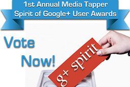Time To Vote: Spirit of Google+ Awards   Media Tapper   GooglePlus Expertise   Scoop.it