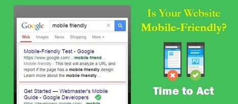 Is Your Website Mobile-Friendly? Time to Act. | Content Strategy and Content Marketing | Scoop.it