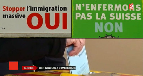 La Suisse vote la limitation de l'immigration | T4 - Citoyenneté, liberté, solidarité | Scoop.it