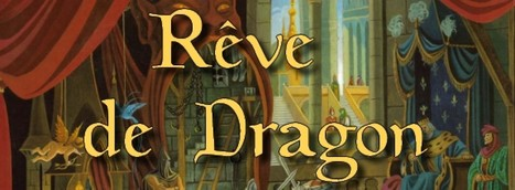 Rêve de Dragon | Jeux de Rôle | Scoop.it