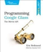 Programming Google Glass - PDF Free Download - Fox eBook | Educational technology , Erate, Broadband and Connectivity | Scoop.it