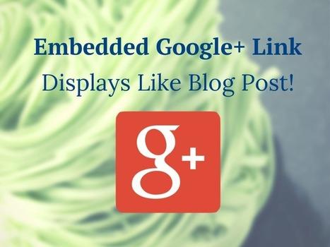 Google+ Posts get even better! | The Content Marketing Hat | Scoop.it