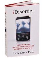 Book review: 'iDisorder,' a Look at Mobile-Device Addiction | Tech news  & tips for parents | Scoop.it