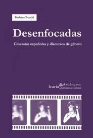 Barbara Zecchi's new monograph: _Desenfocadas_  (Icaria Editorial: Barcelona, 2014) | Dept. Languages, Literatures and Cultures at the University of Massachusetts Amherst | Scoop.it