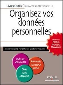 Organisez vos données personnelles | knowledge management | Scoop.it