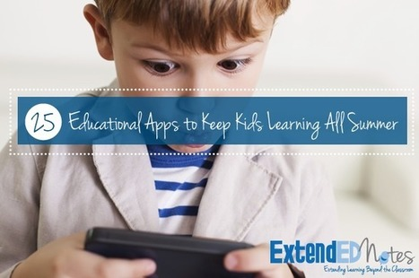 ExtendEDNotes Blog | The Best Educational Apps to Keep Kids Learning All Summer | Educational Technology Applications | Scoop.it