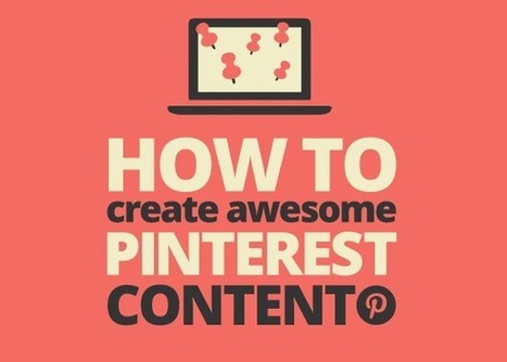 How to Create Awesome Pinterest Content | Artdictive Habits : Sustainable Lifestyle | Scoop.it