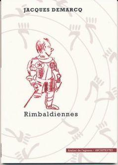 Rimbaldiennes de Jacques Demarcq par François Huglo, les parutions, l'actualité poétique sur Sitaudis.fr | Poésie Elémentaire | Scoop.it