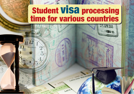 Student visa processing time for various countries | Study Abroad | Career and Education | Scoop.it