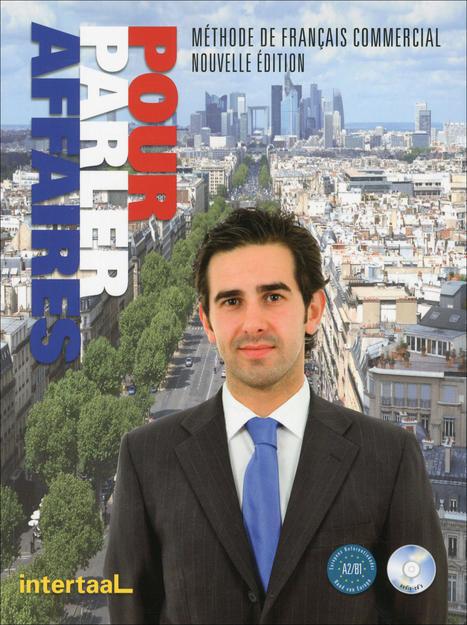 Pour parler affaires : méthode de français commercial : livre de l'élève, cahier d'activités | Language and Literature | Scoop.it