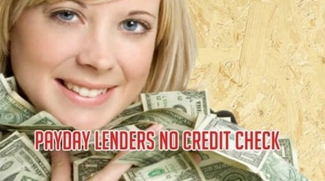 No Credit Check Payday Lenders | michghju | Scoop.it