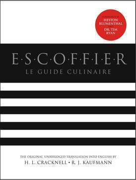 Escoffier's Le Guide Culinaire: New Edition Out Today - Los Angeles Restaurants and Dining - Squid Ink | Food, history and trivia | Scoop.it