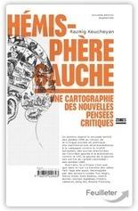 R. Keucheyan, Hémisphère gauche Cartographie des nouvelles pensées critiques  | réseaux sociaux et pédagogie | Scoop.it
