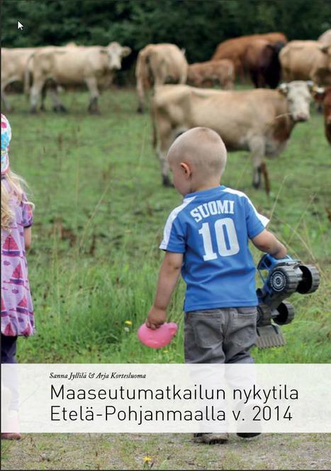 Maaseutumatkailun nykytila Etelä-Pohjanmaalla v. 2014 | E-P:n alue | Scoop.it