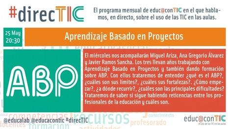 #direcTIC Aprendizaje Basado en Proyectos (@c_magro) | Nuevas tecnologías aplicadas a la educación | Educa con TIC | Valores y tecnología en la buena educación | Scoop.it