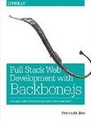 Full Stack Web Development with Backbone.js - PDF Free Download - Fox eBook | IT Books Free Share | Scoop.it