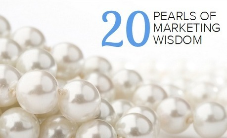 20 Enlightening Pearls of Wisdom From Marketing Experts [SlideShare] | Sizzlin' News | Scoop.it