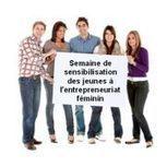 Semaine de la sensibilisation des jeunes à l'entrepreneuriat féminin | Entrepreneuriat féminin | Scoop.it