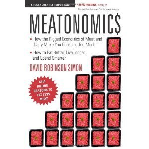 "MEATONOMICS: The huge ""externalized"" costs the animal food system imposes on taxpayers, animals, the environment and your health 