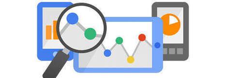 Le guide ultime pour analyser avec Google Analytics l'impact et les performances mobiles sur votre site | Blog Business / WebMarketing / ManagementBlog Business / WebMarketing / Management | Entrepreneurs du Web | Scoop.it