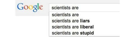 What Does Google Autocomplete Think Scientists Are? | Sustain Our Earth | Scoop.it