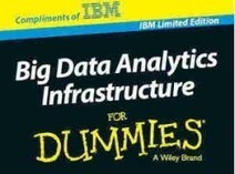 Téléchargez gratuitement « Big Data Analytics Infrastructure for Dummies » | innovation, technologie, nouvelles idées | Scoop.it
