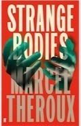 Strange Bodies by Marcel Theroux – review | Literature & Psychology | Scoop.it