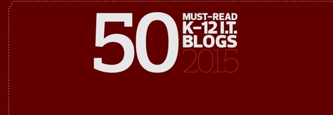 The 2015 Honor Roll: EdTech's Must-Read K–12 IT Blogs | New Web 2.0 tools for education | Scoop.it