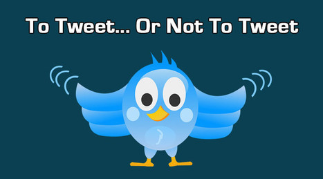 To Tweet or Not To Tweet, This is the Question! | Famous Bloggers | Scoop.it