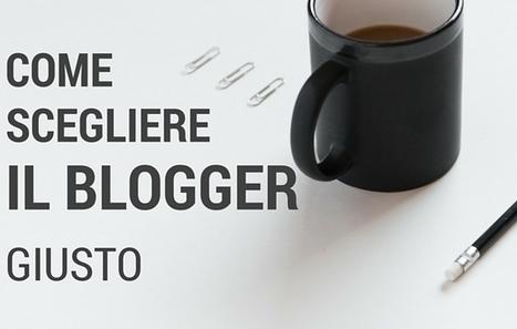 4 parametri per scegliere il blogger giusto per te | Blogging Freelance | Scoop.it
