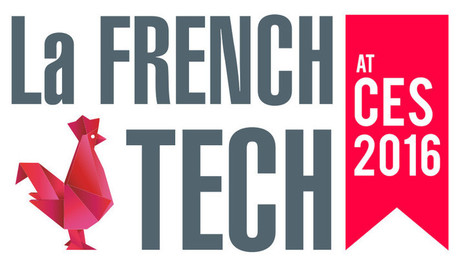 FrenchTech Bordeaux au CES 2016 - French Tech | Groupe et Marques CCI de Bordeaux | Scoop.it